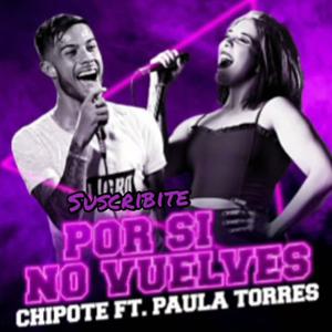 Por si no vuelves ft Paula Torres